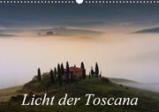 Licht der Toscana (Wandkalender 2021 DIN A3 quer)
