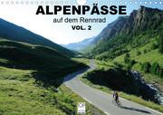 Alpenpässe auf dem Rennrad Vol. 2 (Wandkalender 2021 DIN A4 quer)