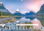 Natur pur: Neuseeland (Wandkalender 2021 DIN A2 quer)
