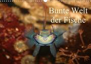 Bunte Welt der Fische (Wandkalender 2021 DIN A3 quer)