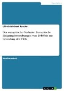 Der europäische Gedanke. Europäische Einigungsbestrebungen von 1918 bis zur Gründung der EWG als Buch (kartoniert)