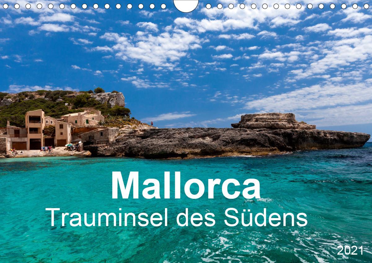 Mallorca - Trauminsel des Südens (Wandkalender 2021 DIN A4 quer) als Kalender