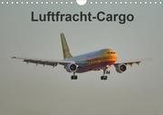 Luftfracht-Cargo (Wandkalender 2021 DIN A4 quer)