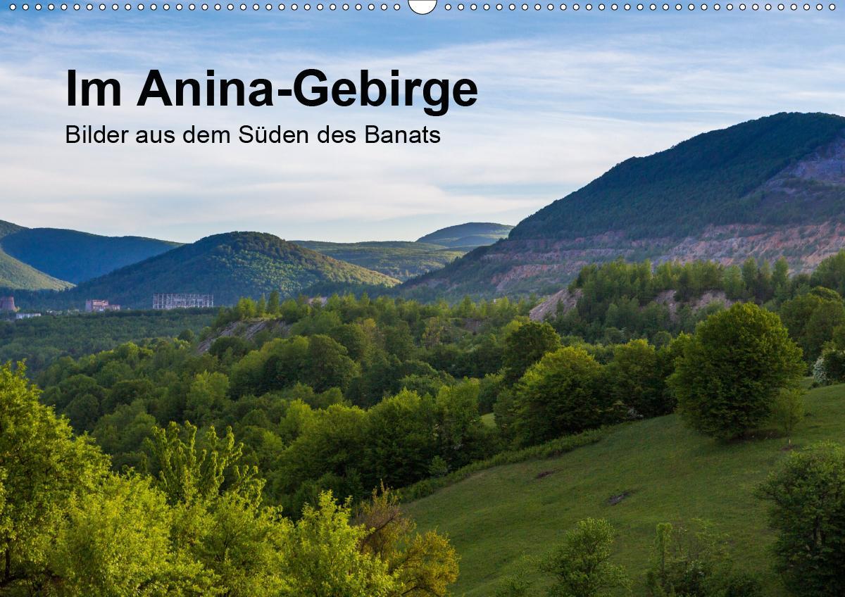 Im Anina-Gebirge - Bilder aus dem Süden des Banats (Wandkalender 2021 DIN A2 quer) als Kalender