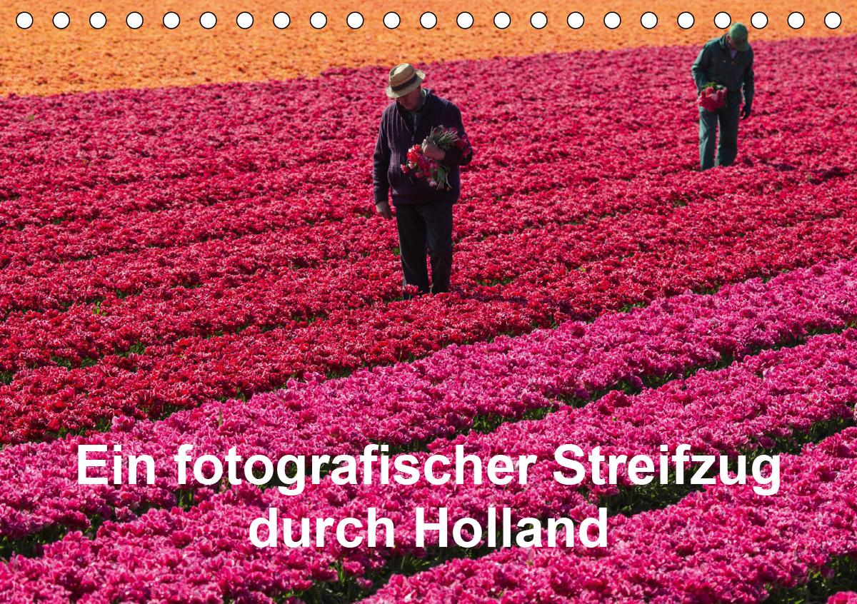 Ein fotografischer Streifzug durch Holland (Tischkalender 2021 DIN A5 quer) als Kalender