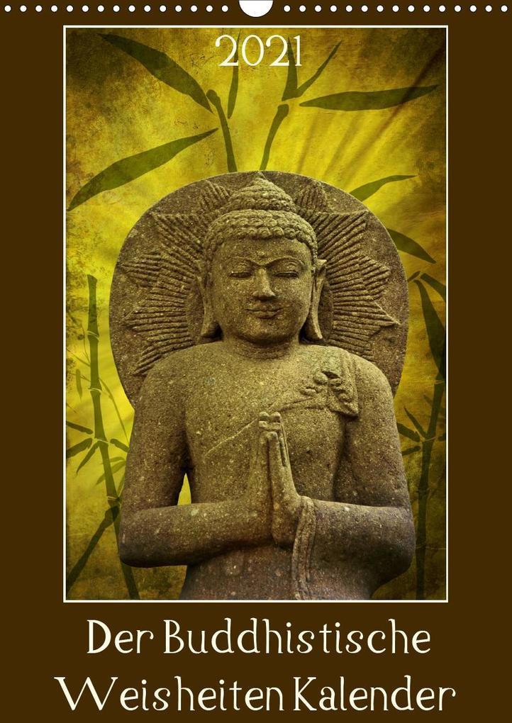Der Buddhistische Weisheiten Kalender (Wandkalender 2021 DIN A3 hoch) als Kalender