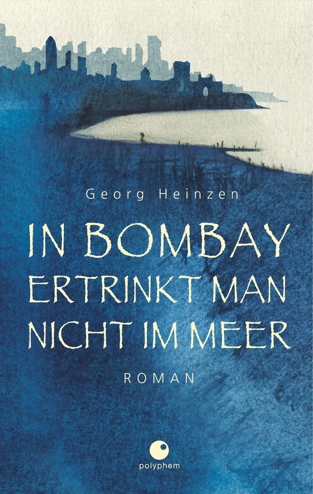 In Bombay ertrinkt man nicht im Meer als Buch (gebunden)