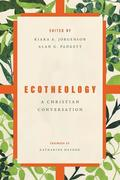 Ecotheology: A Christian Conversation