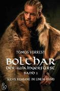 BOLTHAR, DER WIKINGERFÜRST - BAND 1