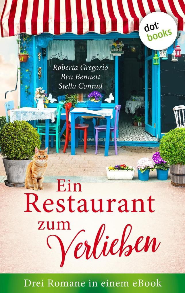 Ein Restaurant zum Verlieben: Drei Romane in einem eBook als eBook epub