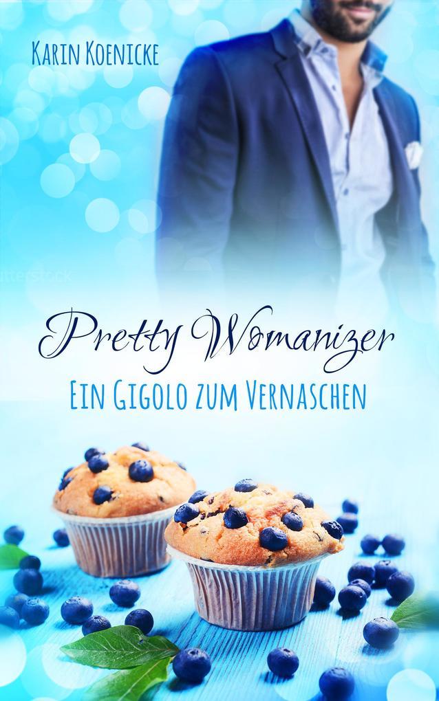 Pretty Womanizer - Ein Gigolo zum Vernaschen als eBook epub