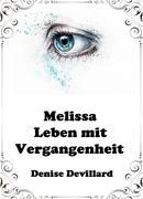 Melissa - Leben mit Vergangenheit