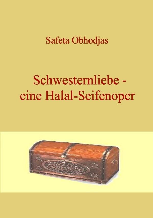 Schwesternliebe - eine Halal-Seifenoper als Buch (kartoniert)