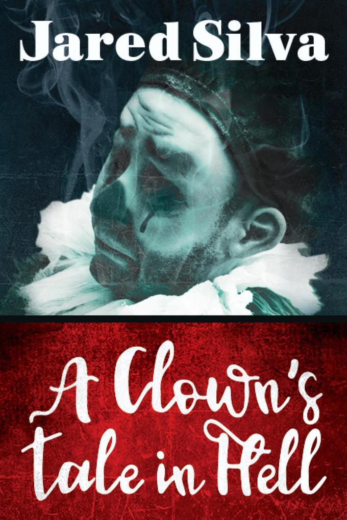 A Clown's Tale In Hell als eBook epub