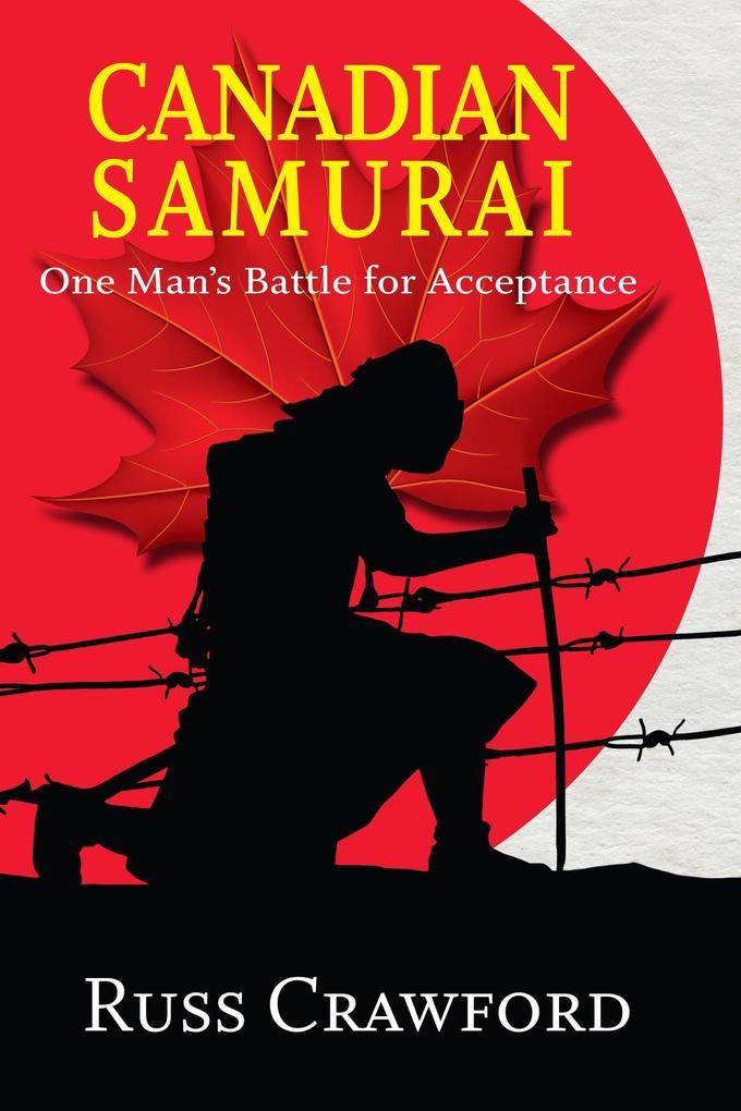 Canadian Samurai: One Man's Battle for Acceptance als eBook epub