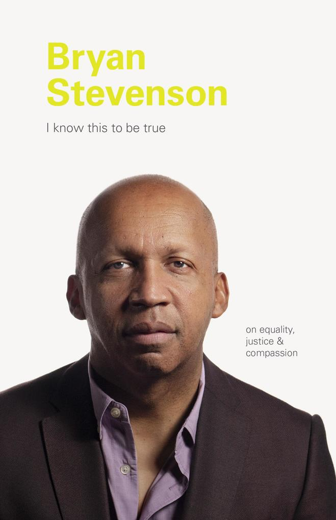 I Know This to be True: Bryan Stevenson als eBook epub