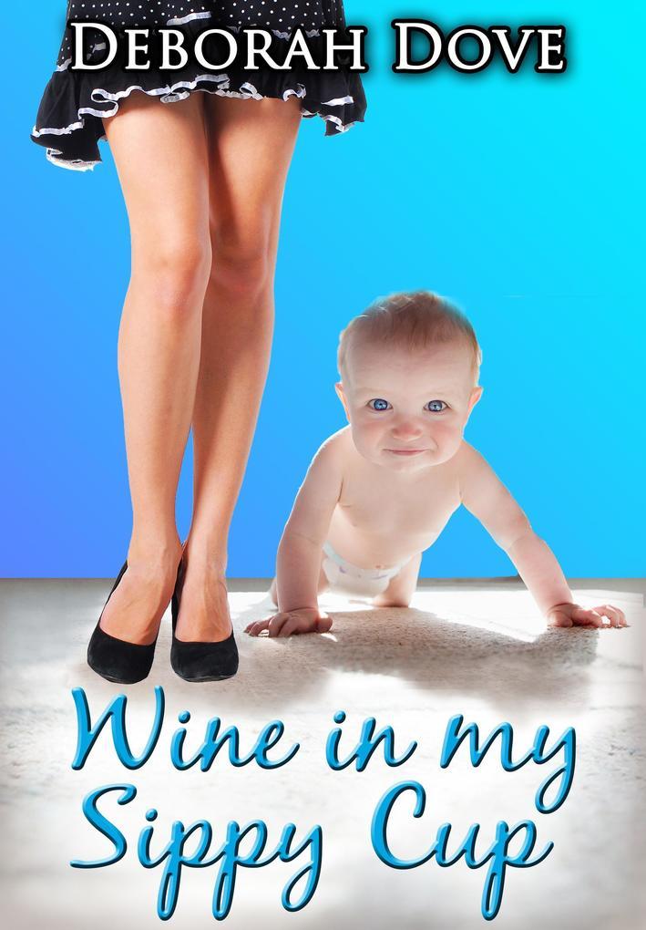 Wine in my Sippy Cup als eBook epub