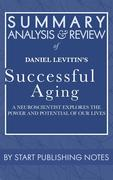 Summary, Analysis, and Review of Daniel Levitin's Successful Aging