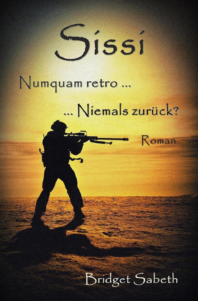 Sissi - Numquam retro ... Niemals zurück? als eBook epub