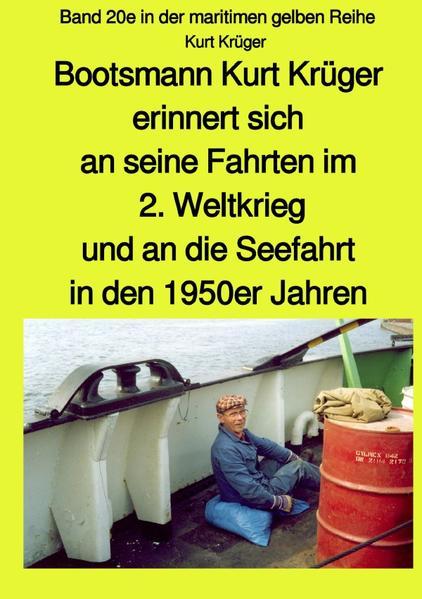 Bootsmann Kurt Krüger erinnert sich an seine Fahrten im 2. Weltkrieg, an seinen Einsatz in den Arden als Buch (kartoniert)