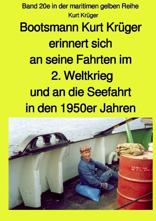 Bootsmann Kurt Krüger erinnert sich an seine Fahrten im 2. Weltkrieg, an seinen Einsatz als Soldat i als Buch (kartoniert)