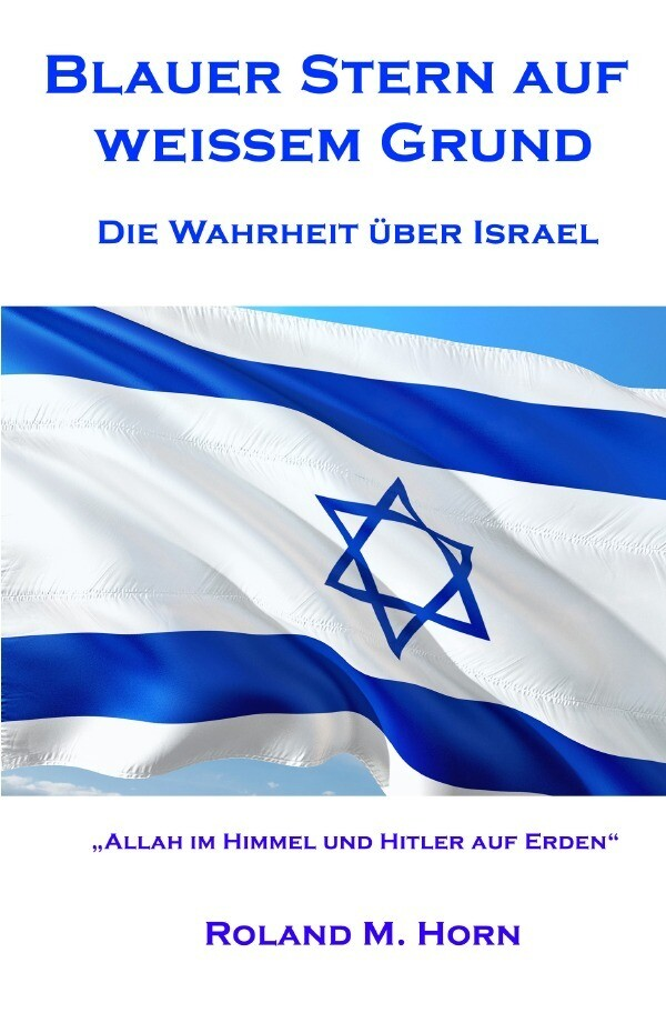 Blauer Stern auf weißem Grund - Die Wahrheit über Israel als Buch (kartoniert)