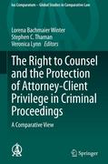 The Right to Counsel and the Protection of Attorney-Client Privilege in Criminal Proceedings