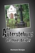 Die Auferstehung des Oliver Bender