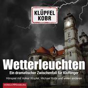 [Volker Klüpfel, Michael Kobr: Wetterleuchten. Ein dramatischer Zwischenfall für Kluftinger]