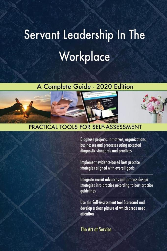 Servant Leadership In The Workplace A Complete Guide - 2020 Edition als Taschenbuch