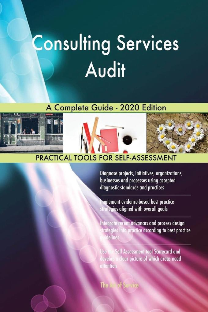 Consulting Services Audit A Complete Guide - 2020 Edition als Taschenbuch