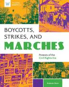Boycotts, Marches, and Strikes: Protests of the Civil Rights Era