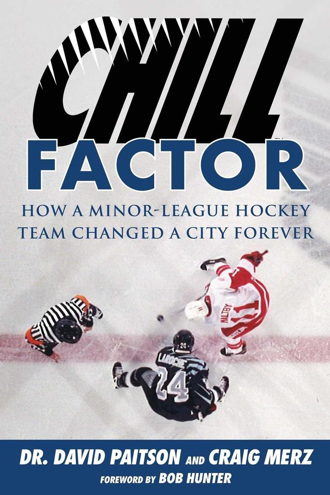 Chill Factor: How a Minor-League Hockey Team Changed a City Forever als Taschenbuch