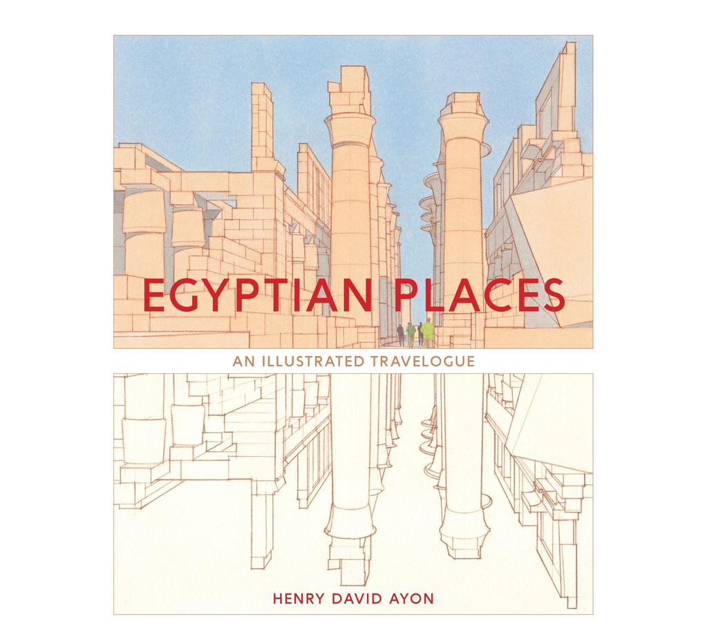 Egyptian Places: An Illustrated Travelogue als Taschenbuch