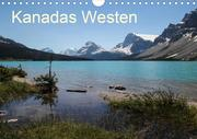 Kanadas Westen 2021 (Wandkalender 2021 DIN A4 quer)