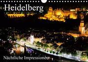 Heidelberg - Nächtliche Impressionen (Wandkalender 2021 DIN A4 quer)