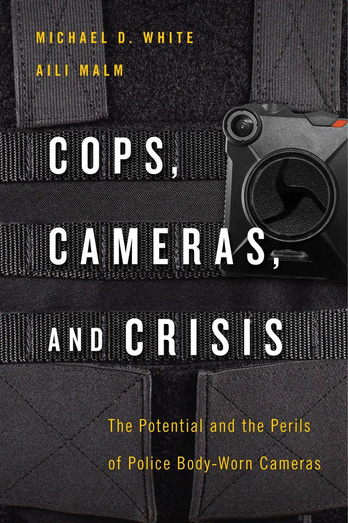 Cops, Cameras, and Crisis als eBook epub