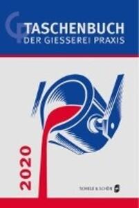 Taschenbuch der Gießerei-Praxis 2020 als Buch (gebunden)