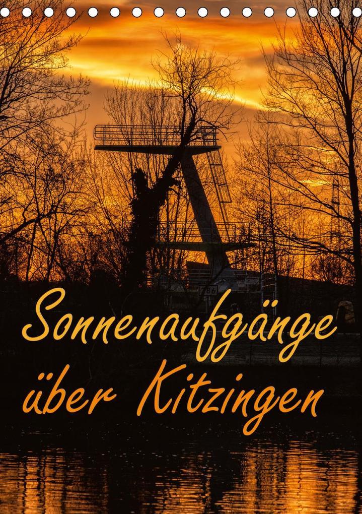 Sonnenaufgänge über Kitzingen (Tischkalender 2021 DIN A5 hoch) als Kalender
