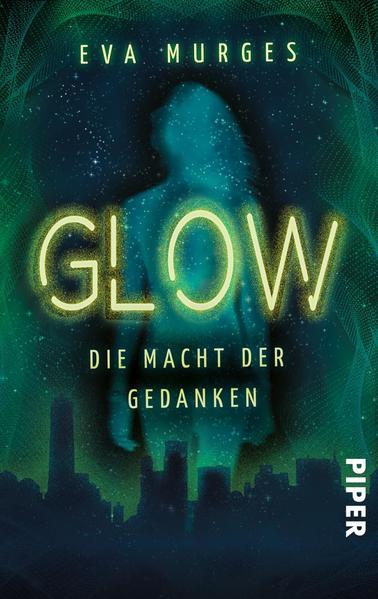 Glow - Die Macht der Gedanken als Taschenbuch