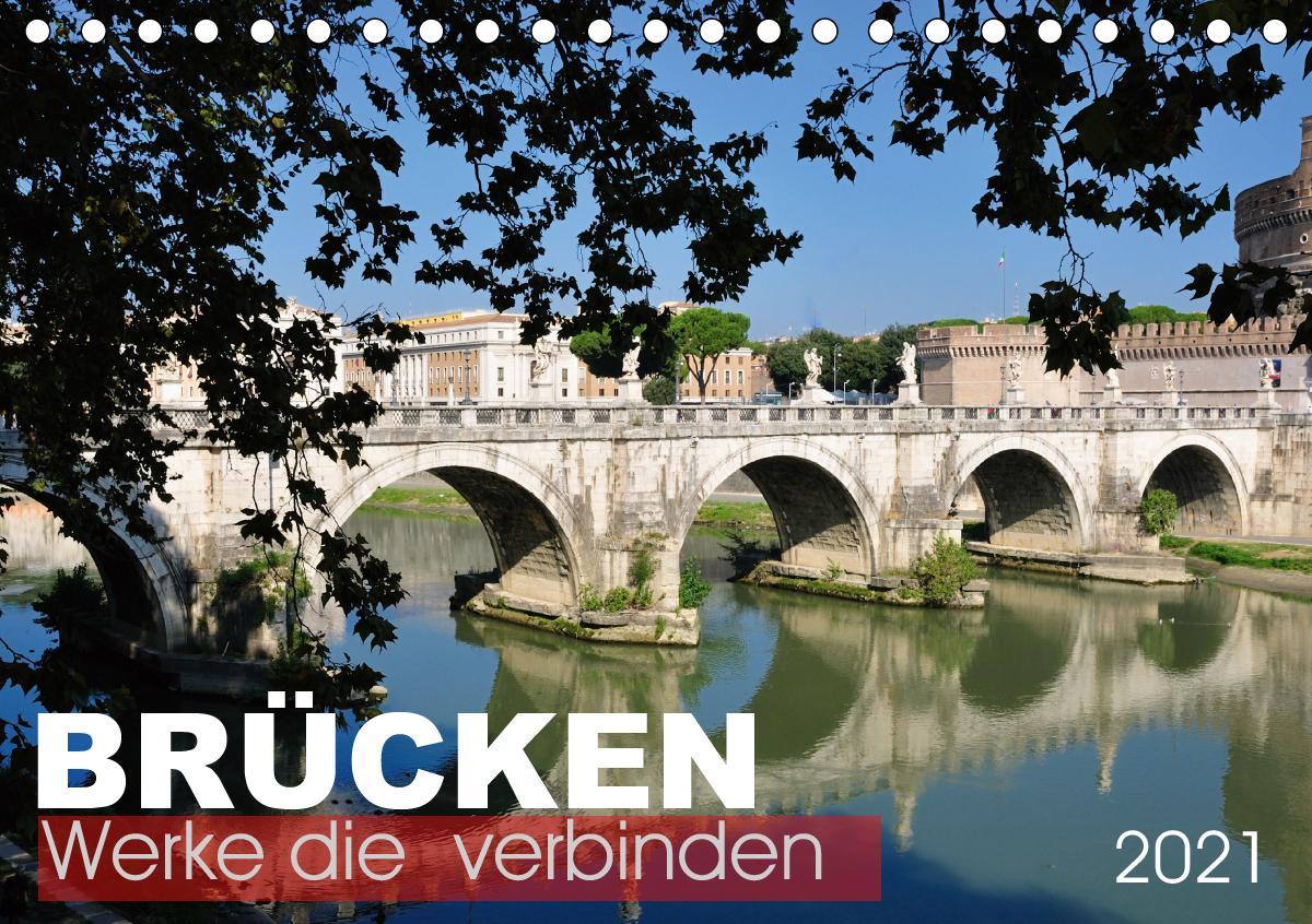 Brücken - Werke die verbinden (Tischkalender 2021 DIN A5 quer) als Kalender