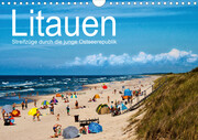 Litauen - Streifzüge durch die junge Ostseerepublik (Wandkalender 2021 DIN A4 quer)