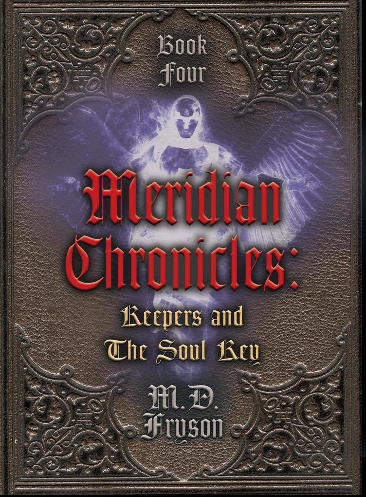 Meridian Chronicles: Keepers & The Soul Key (#4) als eBook epub