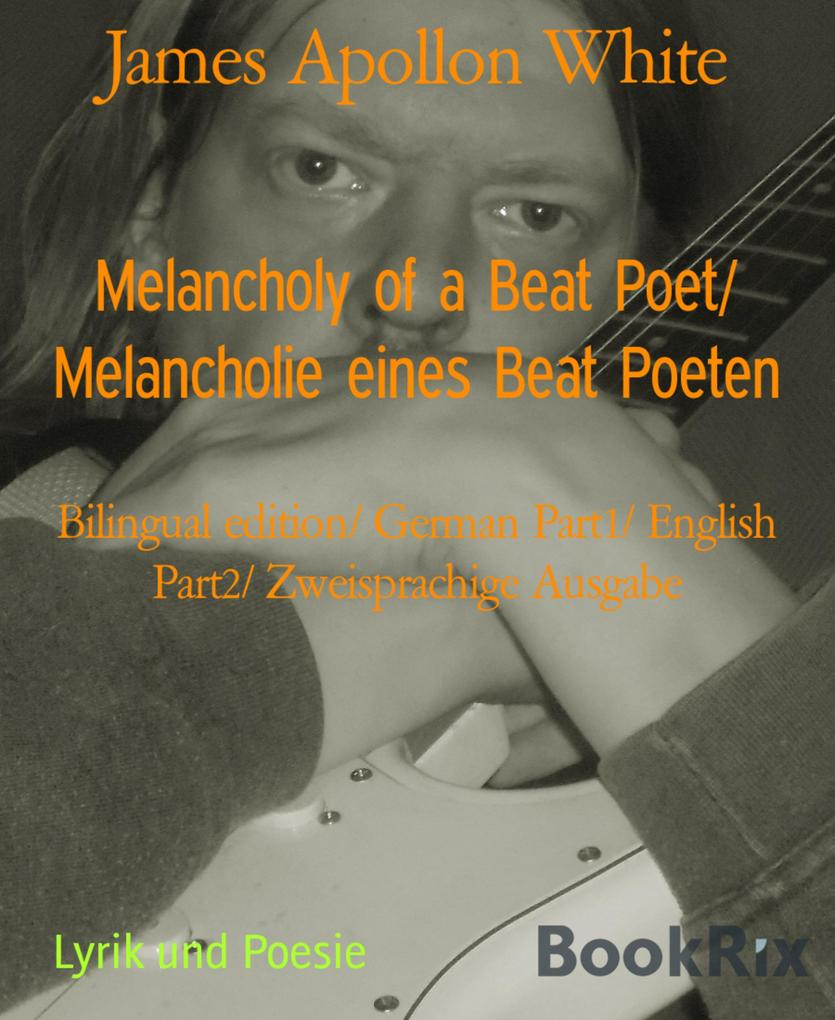 Melancholy of a Beat Poet/ Melancholie eines Beat Poeten als eBook epub