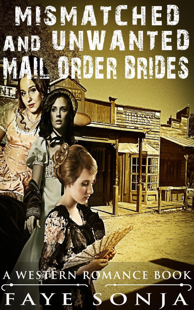 Mismatched and Unwanted Mail Order Brides (A Western Romance Book) als eBook epub