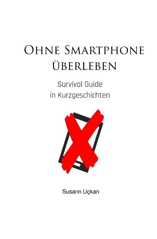Ohne Smartphone überleben als Buch (kartoniert)