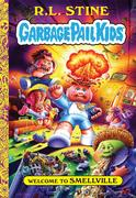 Garbage Pail Kids - Welcome to Smellville