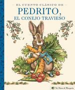 El Cuento Clásico de Pedrito, El Conejo Travieso: A Little Apple Classic