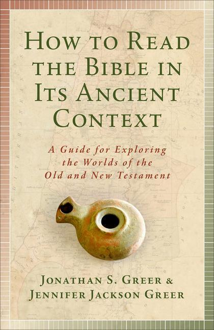 How to Read the Bible in Its Ancient Context: A Guide for Exploring the Worlds of the Old and New Testaments als Taschenbuch