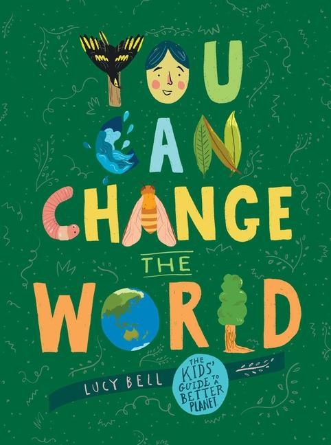 You Can Change the World: The Kids' Guide to a Better Planet als Buch (gebunden)